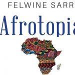 Afrotopia de Felwine Sarr. La réinvention de l'imaginaire. Aspects épistémiques.